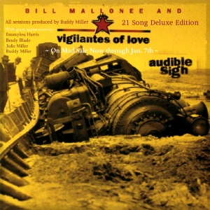 21 songs produced by Buddy Miller & Bill Mallonee at: www.billmalloneemusic.bandcamp.com